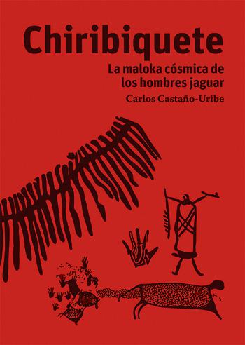 El taburete del sol Chiribiquete Carlos Castaño-Uribe. Sura.