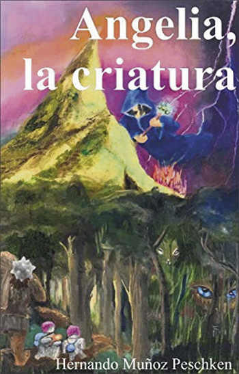 En busca de la fantasía perdida Angelia, la criatura Hernando Muñoz Peschken.