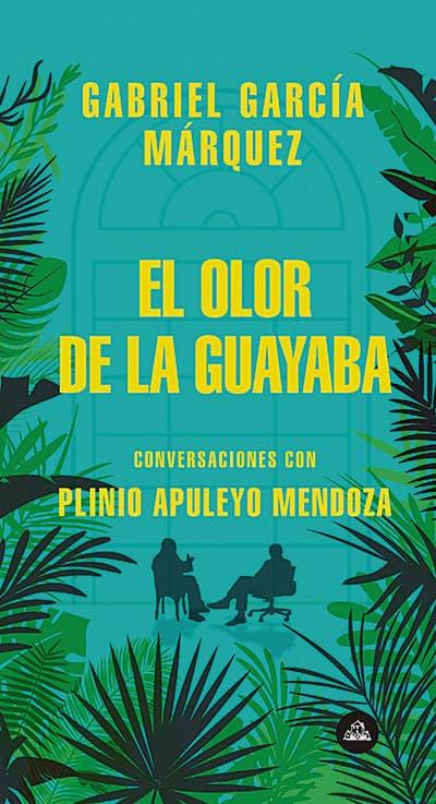 El olor de la guayaba -  Gabriel García Márquez y Plinio Apuleyo Mendoza.